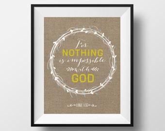 Luke 1:37, Nothing Is impossible, 8x10, Christian Print, Bible Print, Bible Art, Inspirational Scripture, Wall Art, Wall Decor, office decor
