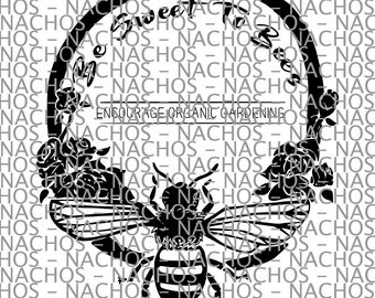 Organic Gardening Be Sweet To Bees Save The Bees Vinyl Decal SVG HTV Digital File