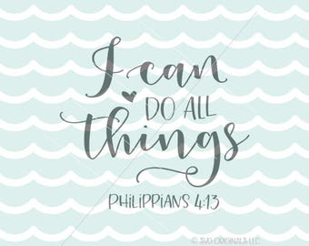 I Can Do All Things SVG File. Cricut Explore & more. Bible Verse Philippians 4:13 Inspirational Christian SVG