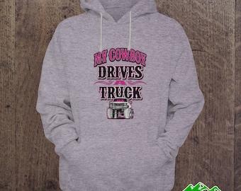 HOODIES - My Cowboy drives a Trucks
