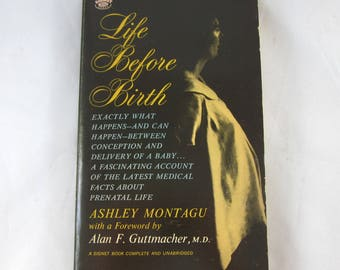 Life Before Birth by Ashley Montagu, 1960's Prenatal Life, Conception, Race and Gender topics, Vintage Paperback, Vintage Science