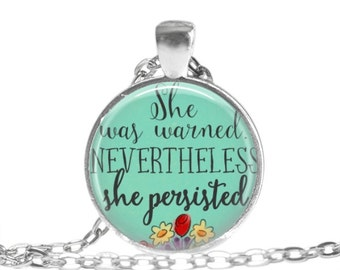She was warned Nevertheless she persisted necklace, political statement necklace, feminist pendant, women's rights.