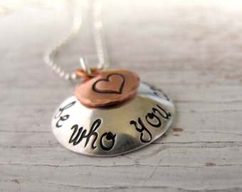 Graduation Jewelry, Be Who You Are, Sterling Silver and Copper, Inspirational Jewelry, Hand Stamped Necklace, Gift for Her