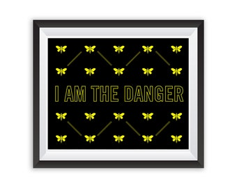 Breaking Bad Poster I am the Danger Print I am the one who knocks // Walter White //Heisenberg // TV quote print // Home Decor