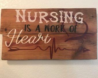 Nursing is a work of heart sign, painted wood sign, nurses, hearts, nurse sign