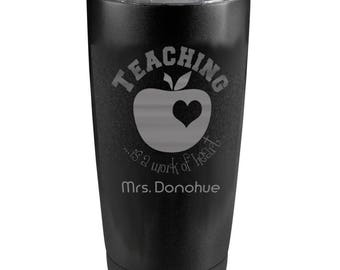Teaching is a Work of Heart Engraved Powder Coated Insulated 20 oz Tumbler 4 colors available Teacher Appreciation