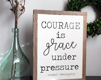 Ernest Hemingway Quote, Framed Wood Sign, Courage Is Grace Under Pressure, Hand Painted Rustic Home Decor, Farmhouse Decor, Wedding Gift