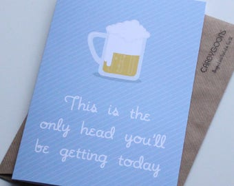 Funny Birthday Card - This is the only head you'll be getting