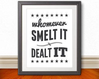 Whomever Smelt It Dealt It, Bathroom Print, Bathroom Art, Bathroom SIgn, Custom Color - 11x14 Print