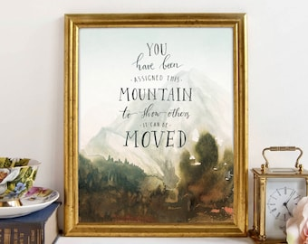 You have been Assigned this mountain, Art Print, John Muir Mountain watercolor, Printable, inspirational, Bible verse, Scripture calligraphy