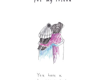 For My Friend - print from the 'Sketchy Muma' series by Anna Lewis