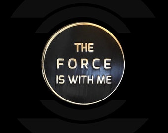 The Force is with me enamel pin