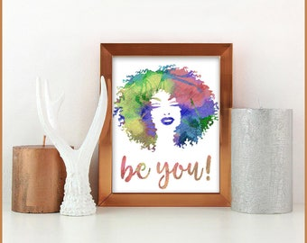 Be You! | Beautiful African Woman with Afro Hair Watercolor Texture | Printable Wall Art | Home Decor | Digital Print | Afro Hair Woman Art