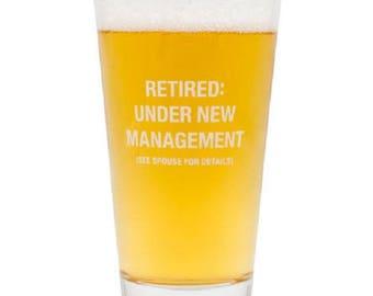 Retired: Under New Management 16 oz Pint Glass