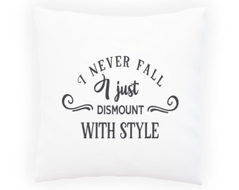 I never fall, I just dismount with style Pillow Cushion Cover w185p