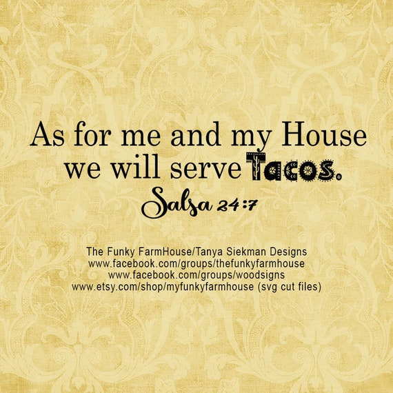 """SVG & PNG - """"As for me and my House we will serve Tacos. """""""
