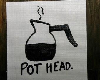 Pot Head Coffee Lover Magnet
