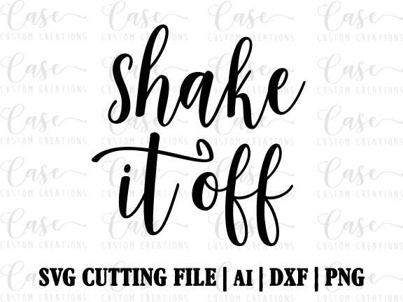 Shake It Off SVG Cutting File Ai Png and Dxf Instant