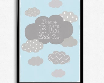 DIGITAL DOWNLOAD - Baby Print, Cloud, Nursery Wall Art, Dream Big Little One Print