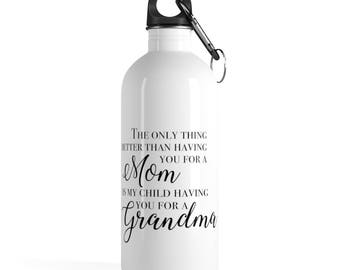 Sentimental Mom Gift Stainless Steel Water Bottle - The Only Thing Better Than Having You for a Mom