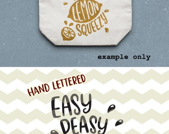 Easy peasy lemon squeezy, fun funny quirky summer hand lettered digital cut files, SVG, DXF studio3 instant download, diy decals