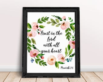 Trust In The Lord With All Your Heart, Proverbs 3:5, Bible Quote Print, Scripture Printable, Bible Verse Wall art 16x20 11x14 8x10 5x7 4x6