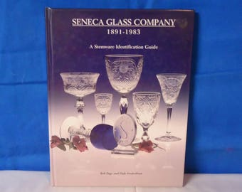 013018 04 Seneca Glass Company 1891-1983 a Stemware Identification Guide by Bob Page & Dale Frederiksen