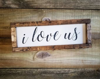 i love us sign, i love us wood sign, i love us wall art, farmhouse wall decor, rustic signs, gifts for her, anniversary gift