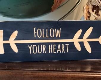 Handmade Wooden Follow Your Heart Sign