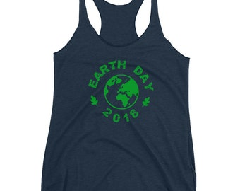 Earth Day Shirt , 2018, Earth Day Tank, Earth Day , Climate Change , Science March Shirt , Mother Earth Shirt, Environmental Shirt,    Go Gr