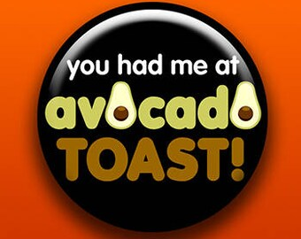 You Had Me At Avocado Toast - Pin, Button, Magnet, Bottle Opener, Pocket Mirror, Keychain | Vegan Vegetarian | Love Anniversary Gift | Food