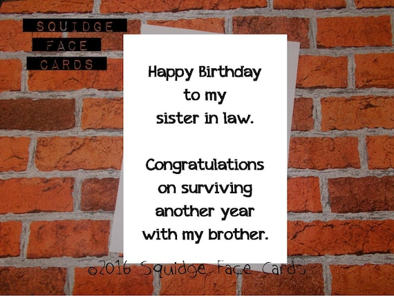 Funny birthday card happy birthday to my sister in law funny birthday card happy birthday to my sister in law congratulations on surviving another year with my brothersister bookmarktalkfo Choice Image