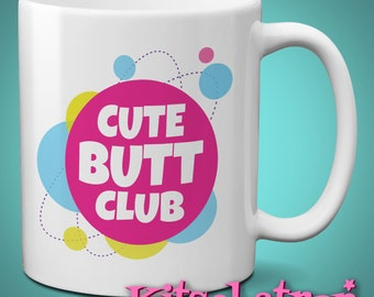 Cute Butt Club Mug