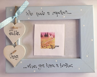 """6x4"""" 7x5"""" personalised who needs a superhero when you have a brother sister photo picture frame gift birthday christmas"""