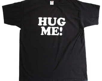 Hug Me Funny New Novelty Funny Mens Loose Fit Cotton T-Shirt