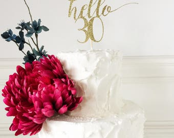 Hello Thirty Cake Topper • Thirty Topper • 30 Cake Topper • Dirty 30 Decor • Birthday Cake Topper • Anniversary Topper • 30 Party Decor