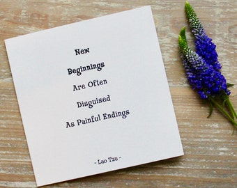 New Beginnings, Thinking Of You, Friendship Card, Encouragement Card, Break Up Card, Starting Over, Lao Tzu, Broken Heart, Here For You.