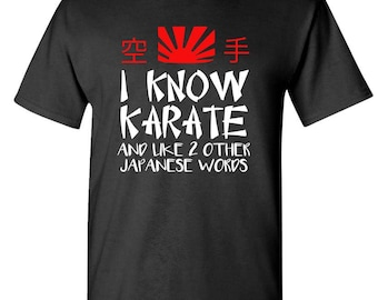 I KNOW KARATE - t-shirt short or long sleeve your choice!