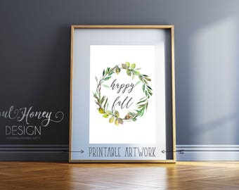 Happy Fall | Fall Leaf Wreath | Seasonal Fall Art | Thanksgiving Print | Watercolor | Printable Quote | Downloadable Prints