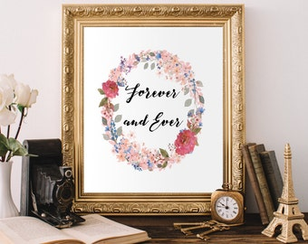 Printable Love Art Wedding Gift, Forever and Ever, Love Sign, Love Printable, Floral Wall Art, Anniversary Gift,  gift idea