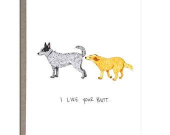 """Australian Cattle Dog, Blue Heeler, Red Heeler, Greeting Card, 4x5, """"I Like Your Butt"""""""