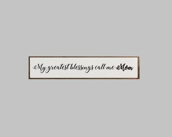 My greatest blessings call me Mom, Grandma, Mimi, Nana, Mothers Day, farmhouse sign, handmade, handpainted wall decor, stands alone