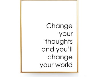 Change Your Thoughts And You'll Change Your World PRINTABLE Quotes Affiche Scandinave Inspirational Typography Motivational Black And White