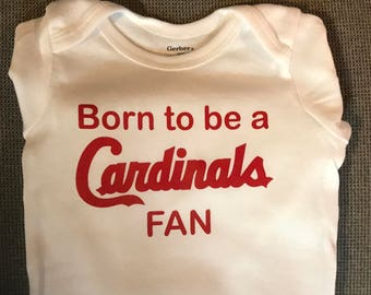 "Cardinals Baby One Piece Bodysuit Tshirt T-Shirt ""Born to be a Cardinals fan""  St. Louis Cardinals"
