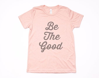 Be The Good, Youth T Shirt in Peach