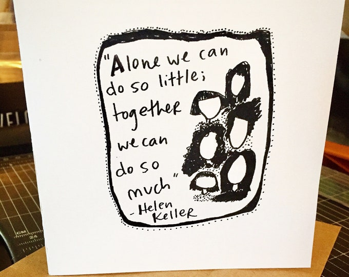 Women's Day Card, Helen Keller card, Helen Keller Quote, Women Empowerment Card, lets work together, women's rights