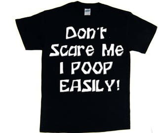 Halloween funny T-shirt, Don't Scare Me I Poop Easily!! Halloween, Party!!