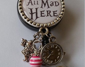 Retractable Badge Holder - We're All Mad Here  - Message Me Your Two Charm Choices (See Picture 3) - Low Flat Rate Shipping in US!