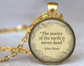"JOHN KEATS Necklace quote ""The Poetry of the earth..."" Literary Pendant Necklace Poem Poetry Art Literature Jewerly Book Handmade Jewerly"