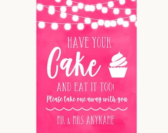 Hot Fuchsia Pink Watercolour Lights Have Your Cake & Eat It Too Wedding Sign